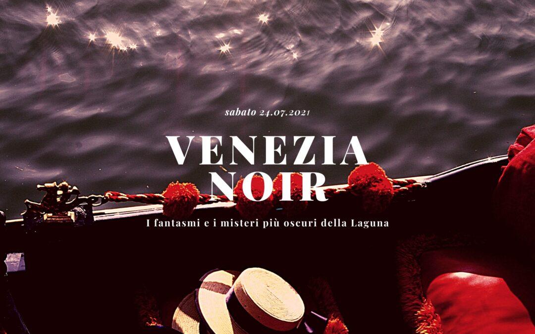 VENEZIA NOIR: un tour tra misteri, delitti e fantasmi di una Venezia sconosciuta